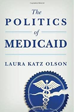 The Politics of Medicaid 9780231150606