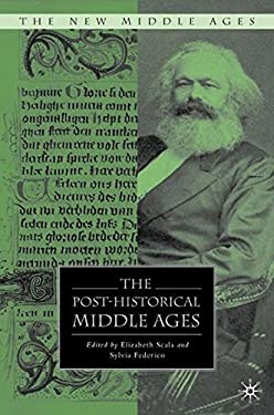 The Post-Historical Middle Ages
