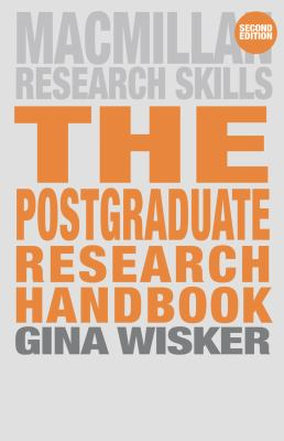 The Postgraduate Research Handbook: Succeed with Your MA, MPhil, EdD and PhD 9780230521308