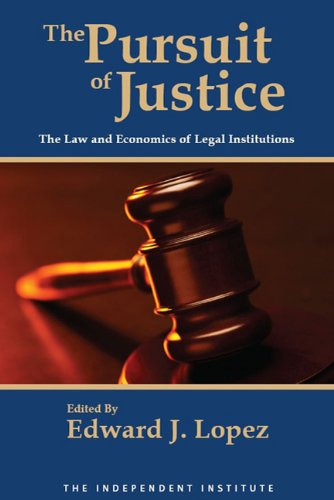 The Pursuit of Justice: Law and Economics of Legal Institutions 9780230102446