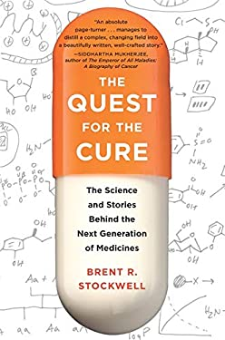 The Quest for the Cure: The Science and Stories Behind the Next Generation of Medicines 9780231152129