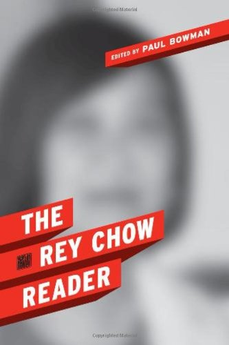 The Rey Chow Reader 9780231149952
