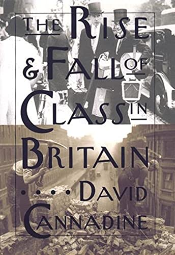 The Rise and Fall of Class in Britain 9780231096676