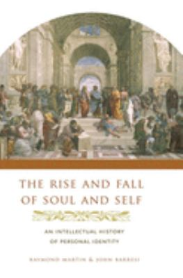The Rise and Fall of Soul and Self: An Intellectual History of Personal Identity 9780231137447