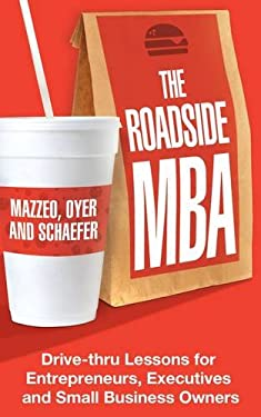 The Roadside MBA: Backroad Lessons for Entrepreneurs, Executives and Small Business Owners