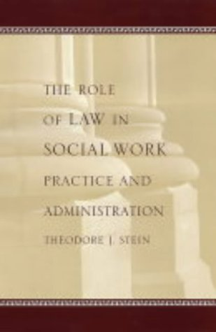 The Role of Law in Social Work Practice and Administration 9780231126489