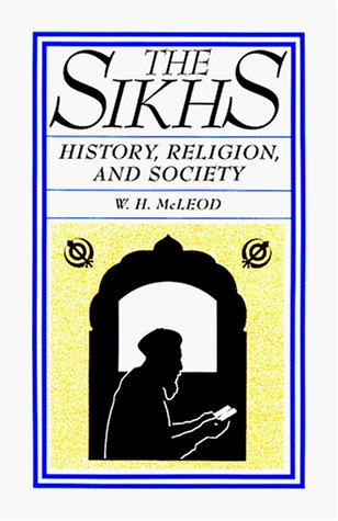 The Sikhs: History, Religion, and Society 9780231068147