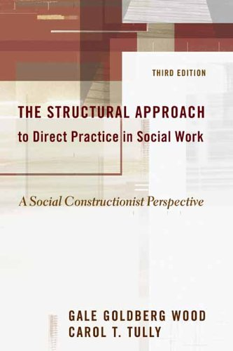 The Structural Approach to Direct Practice in Social Work: A Social Constructionist Perspective 9780231132848