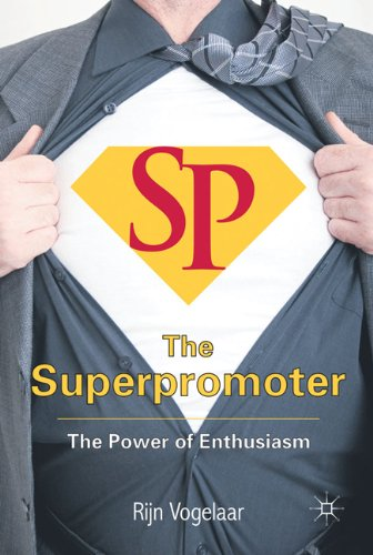 The Superpromoter: The Power of Enthusiasm 9780230285095