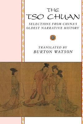 The TSO Chuan: Selections from China's Oldest Narrative History 9780231067157