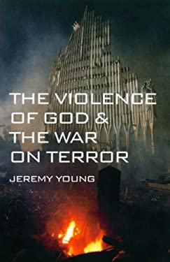 The Violence of God and the War on Terror 9780232526660