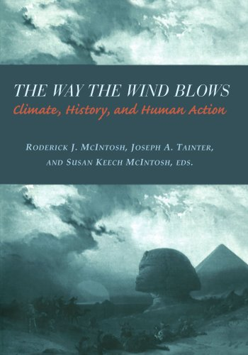 The Way the Wind Blows: Climate Change, History, and Human Action 9780231112093