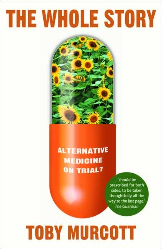 The Whole Story: Alternative Medicine on Trial? 9780230007536