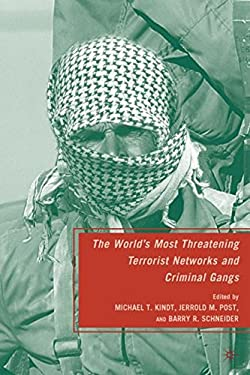 The World's Most Threatening Terrorist Networks and Criminal Gangs 9780230618091