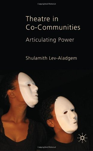Theatre in Co-Communities: Articulating Power 9780230555198