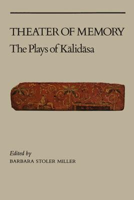 Theatre of Memory: The Plays of Kalidasa 9780231058391