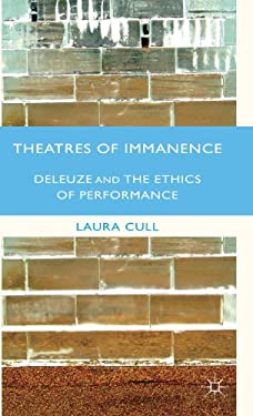Theatres of Immanence: Deleuze and the Ethics of Performance 9780230319523