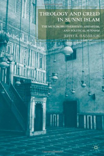 Theology and Creed in Sunni Islam: The Muslim Brotherhood, Ash'arism, and Political Sunnism 9780230102798