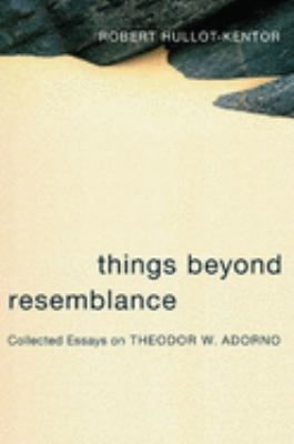 Things Beyond Resemblance: Collected Essays on Theodor W. Adorno 9780231136587
