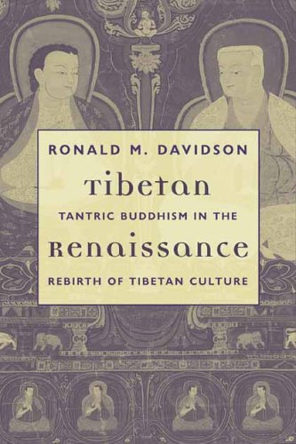 Tibetan Renaissance: Tantric Buddhism in the Rebirth of Tibetan Culture 9780231134712