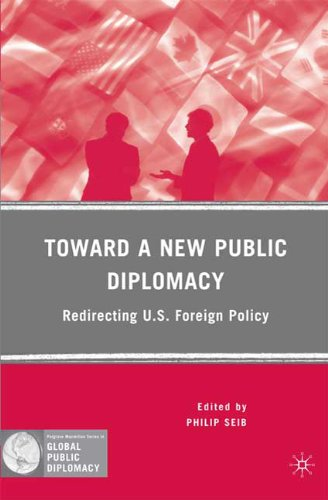 Toward a New Public Diplomacy: Redirecting U.S. Foreign Policy 9780230617445