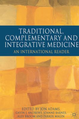 Traditional, Complementary and Integrative Medicine: An International Reader 9780230232655