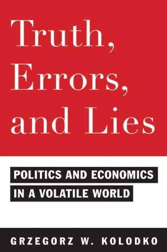 Truth, Errors, and Lies: Politics and Economics in a Volatile World 9780231150682