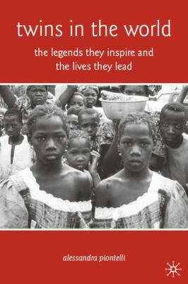 Twins in the World: The Legends They Inspire and the Lives They Lead 9780230605961