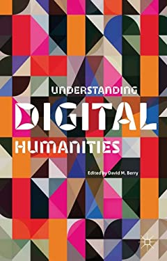 Understanding Digital Humanities 9780230292659