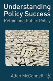 Understanding Policy Success: Rethinking Public Policy - McConnell, Allan