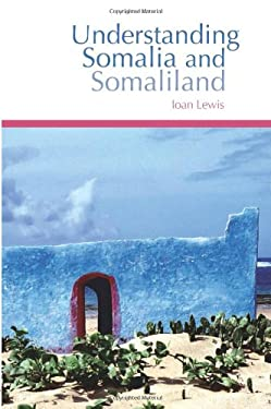Understanding Somalia and Somaliland: Culture, History, Society 9780231700849