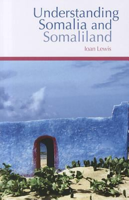 Understanding Somalia and Somaliland: Culture, History, Society 9780231700856