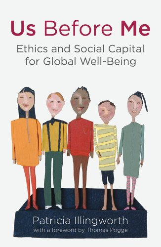Us Before Me: Ethics and Social Capital for Global Well-Being 9780230314436