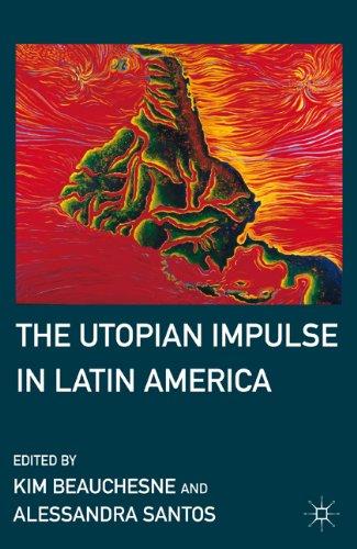 The Utopian Impulse in Latin America 9780230103528
