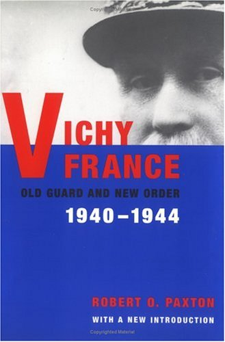 Vichy France: Old Guard and New Order 9780231124690