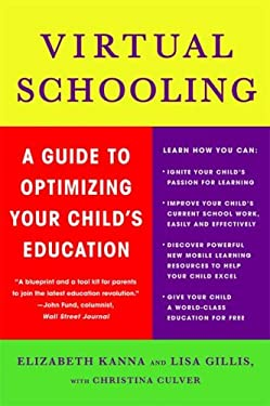 Virtual Schooling: A Guide to Optimizing Your Child's Education 9780230614321
