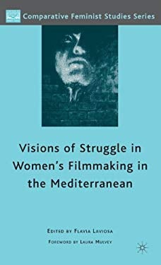 Visions of Struggle in Women's Filmmaking in the Mediterranean 9780230617360