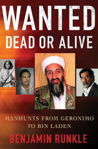 Wanted Dead or Alive: Manhunts from Geronimo to Bin Laden 9780230104853