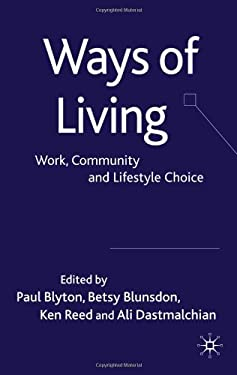 Ways of Living: Work, Community and Lifestyle Choice 9780230202283