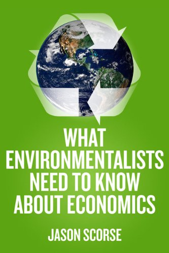 What Environmentalists Need to Know about Economics 9780230107298