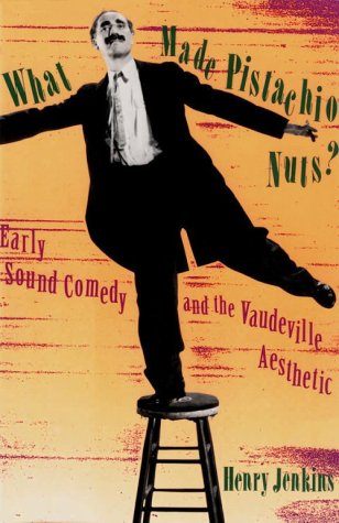 What Made Pistachio Nuts? : Early Sound Comedy and the Vaudeville Aesthetic