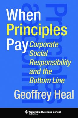 When Principles Pay: Corporate Social Responsibility and the Bottom Line 9780231144001
