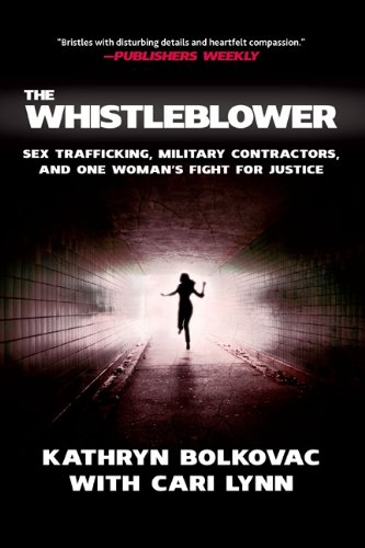 The Whistleblower: Sex Trafficking, Military Contractors, and One Woman's Fight for Justice 9780230115224