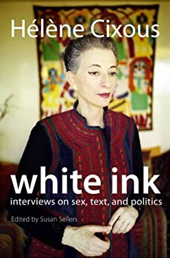 White Ink: Interviews on Sex, Text, and Politics 9780231147774