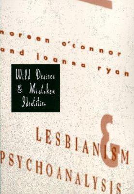 Wild Desires and Mistaken Identities 9780231100236