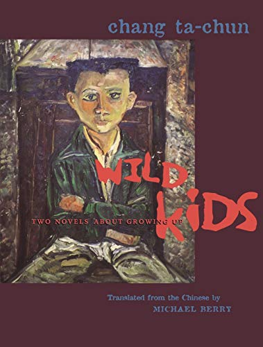 Wild Kids: Two Novels about Growing Up 9780231120975