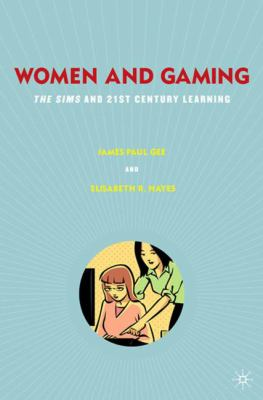 Women and Gaming: The Sims and 21st Century Learning 9780230623415