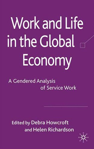 Work and Life in the Global Economy: A Gendered Analysis of Service Work 9780230580848