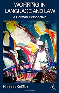 Working in Language and Law: A German Perspective 9780230551428