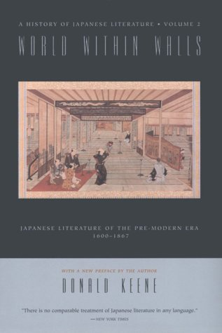 World Within Walls: Japanese Literature of the Pre-Modern Era, 1600--1867 9780231114677